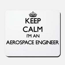 Keep calm I'm an Aerospace Engineer Mousepad