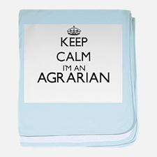 Keep calm I'm an Agrarian baby blanket