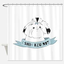 I Shih Tzu Not Shower Curtain