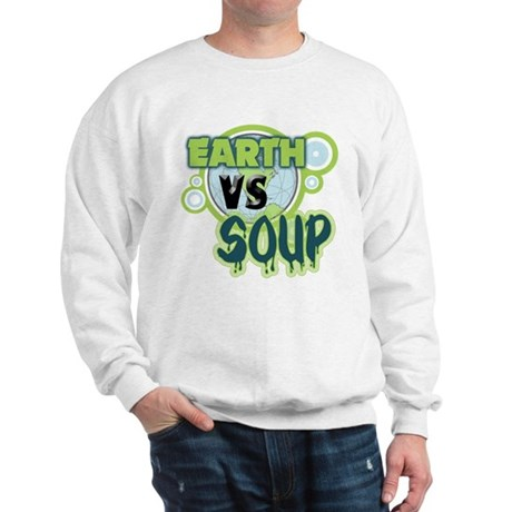 Earth VS Soup Sweatshirt