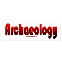 Archaeology - Great for Archaeologists Bumper Sticker