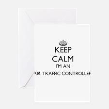 Keep calm I'm an Air Traffic Contro Greeting Cards