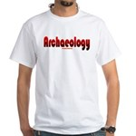 Archaeology - Great for Archaeologists White T-Shi