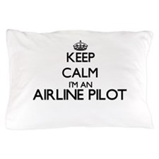 Keep calm I'm an Airline Pilot Pillow Case