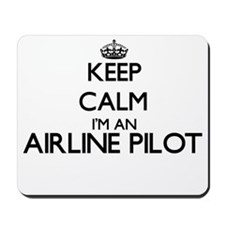 Keep calm I'm an Airline Pilot Mousepad