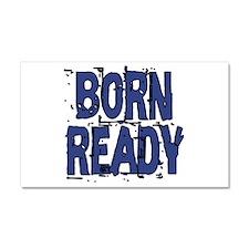 Born Ready Car Magnet 20 x 12