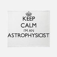 Keep calm I'm an Astrophysicist Throw Blanket