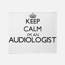 Keep calm I'm an Audiologist Throw Blanket