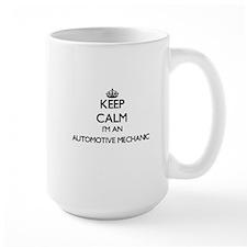 Keep calm I'm an Automotive Mechanic Mugs