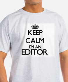 Keep calm I'm an Editor T-Shirt