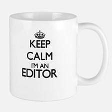 Keep calm I'm an Editor Mugs