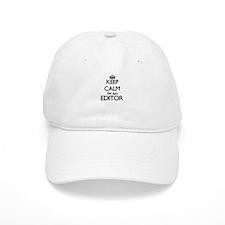 Keep calm I'm an Editor Baseball Cap