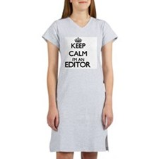 Keep calm I'm an Editor Women's Nightshirt