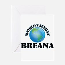 World's Sexiest Breana Greeting Cards