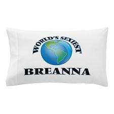 World's Sexiest Breanna Pillow Case