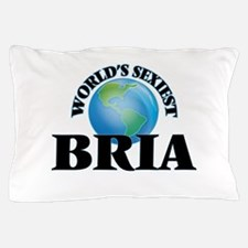 World's Sexiest Bria Pillow Case