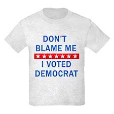 DONT BLAME ME DEMOCRAT T-Shirt