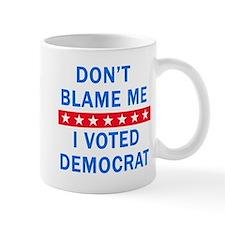 DONT BLAME ME DEMOCRAT Mug