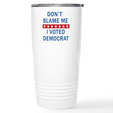 DONT BLAME ME DEMOCRAT Travel Mug