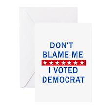 DONT BLAME ME DEMOCRAT Greeting Cards (Pk of 10)