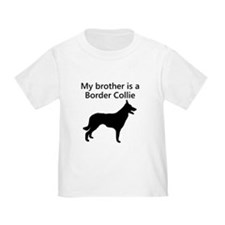 My Brother Is A Border Collie T-Shirt