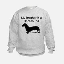 My Brother Is A Dachshund Sweatshirt