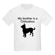 My Brother Is A Chihuahua T-Shirt