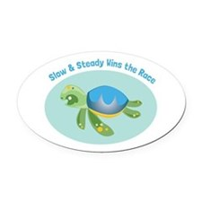 Slow & Steady wins the race Oval Car Magnet