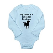 My Sister Is A Labrador Retriever Body Suit