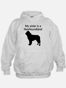 My Sister Is A Newfoundland Hoodie