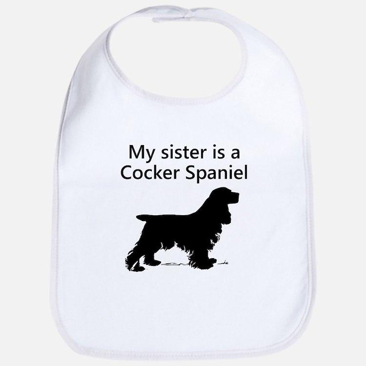 My Sister Is A Cocker Spaniel Bib