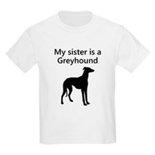 My Sister Is A Greyhound T-Shirt