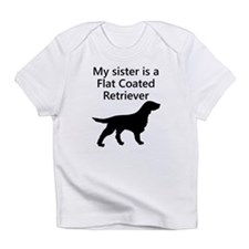 My Sister Is A Flat Coated Retriever Infant T-Shir