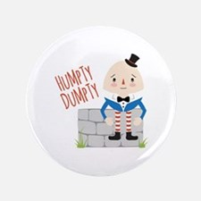 "Humpty Dumpty 3.5"" Button"