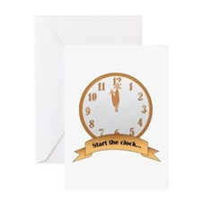Start The Clock Greeting Cards