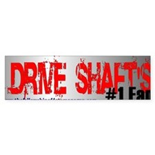 Drive Shaft bumpersticker