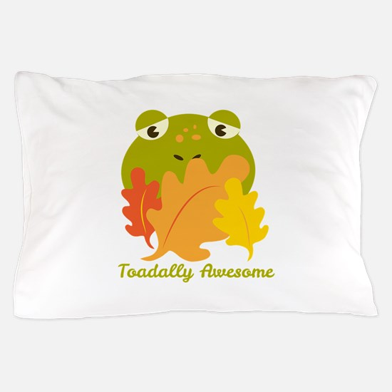 Toadally Awesome Pillow Case
