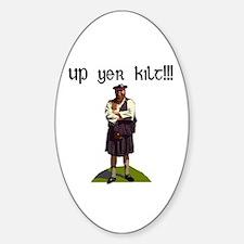Up yer kilt!!! Oval Decal