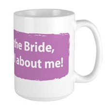 Large I am the Bride Mug