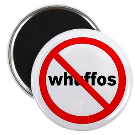 No Whuffos Magnet
