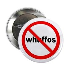 No Whuffos Button