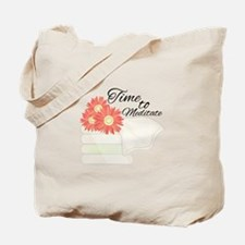 Time To Meditate Tote Bag
