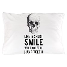 Life is short, smile while you still have teeth Pi
