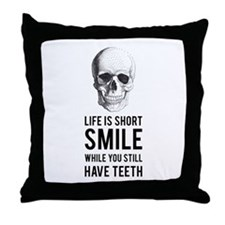 Life is short, smile while you still have teeth Th