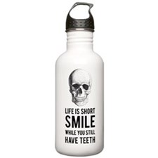 Life is short, smile while you still have teeth Wa