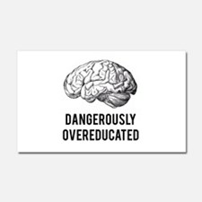 dangerously overeducated Car Magnet 20 x 12
