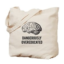 dangerously overeducated Tote Bag