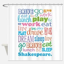 Eat Sleep Shakespeare Shower Curtain