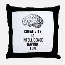 creativity is intelligence having fun Throw Pillow