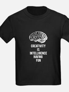 creativity is intelligence having fun T-Shirt